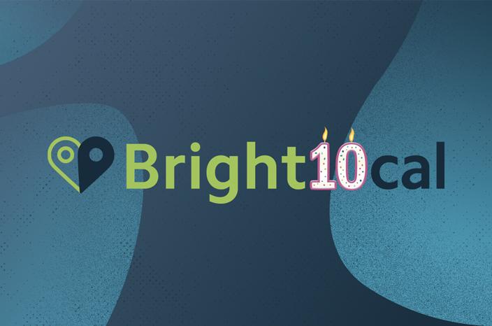 BrightLocal Is Ten!
