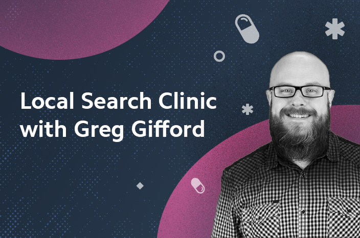 Local Search Clinic with Greg Gifford – Recap