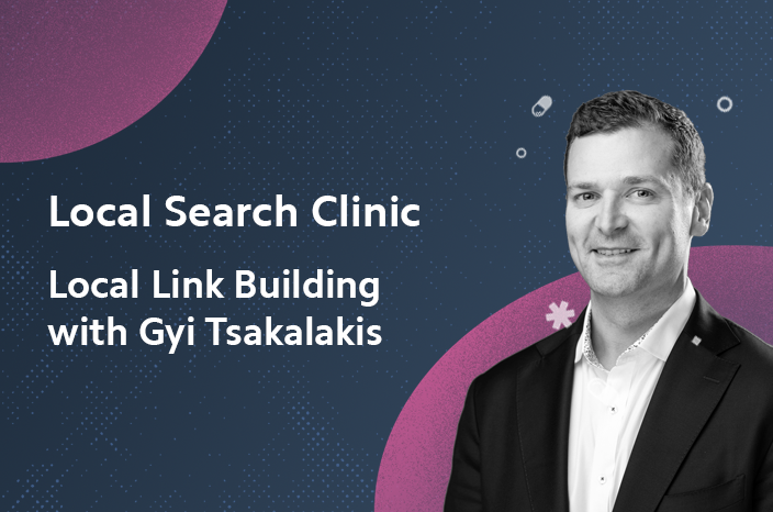 Local Search Clinic: Local Link Building with Gyi Tsakalakis – Recap