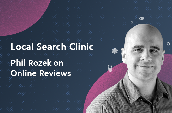 Local Search Clinic: Online Reviews with Phil Rozek – Recap