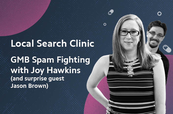 Local Search Clinic: GMB Spam Fighting with Joy Hawkins – Recap
