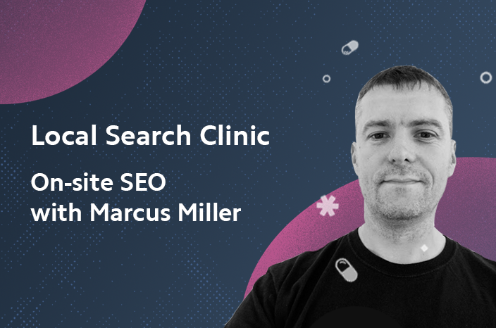 Local Search Clinic: On-site SEO with Marcus Miller – Recap