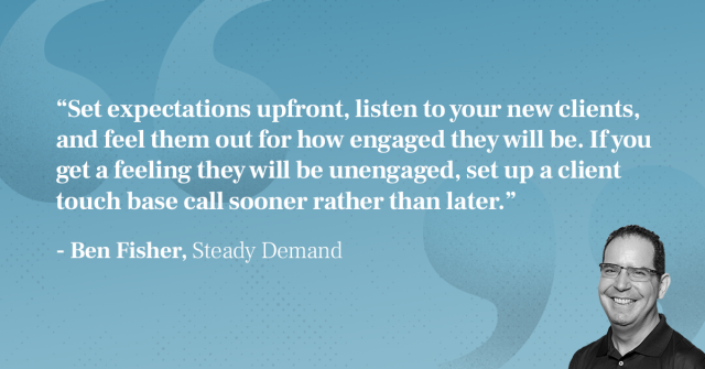 Ben Fisher unengaged clients quote