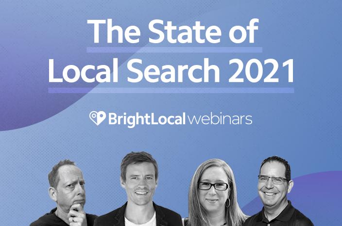 The State of Local Search 2021 – Webinar + Q&A Recap