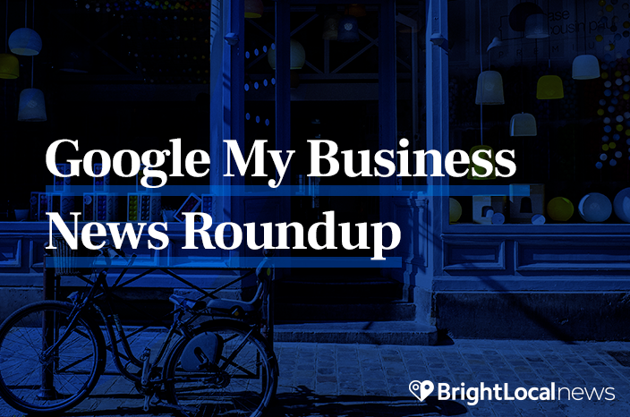Google My Business: New Features, Updates and Tests from March-May